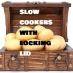 Slow cookers with locking lids