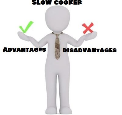 Slow cooker advantages disadvantages