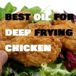 Best oil for deep frying chicken