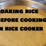 Soaking rice before cooking in rice cooker